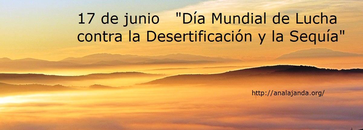17 de junio Día Mundial de Lucha contra la Desertificación y la Sequia